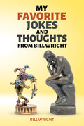 My Favorite Jokes and Thoughts from Bill Wright