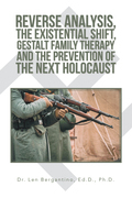 Reverse Analysis, the Existential Shift, Gestalt Family Therapy and the Prevention of the Next Holocaust