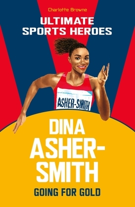 Dina Asher-Smith (Ultimate Sports Heroes)