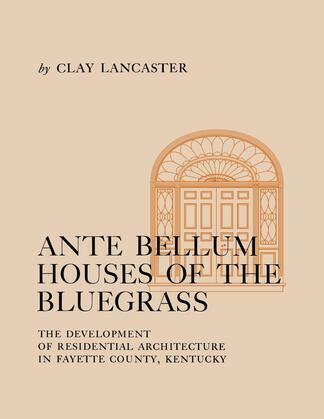 Ante Bellum Houses of the Bluegrass