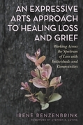 An Expressive Arts Approach to Healing Loss and Grief