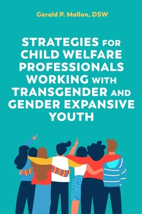Strategies for Child Welfare Professionals Working with Transgender and Gender Expansive Youth