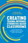 Creating Trauma-Informed, Strengths-Based Classrooms