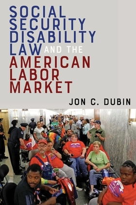 Social Security Disability Law and the American Labor Market