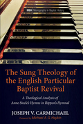 The Sung Theology of the English Particular Baptist Revival