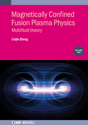 Magnetically Confined Fusion Plasma Physics, Volume 2
