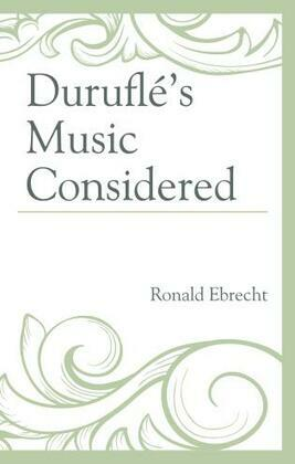 Duruflé's Music Considered