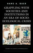 Grappling with Societies and Institutions in an Era of Socio-Ecological Crisis