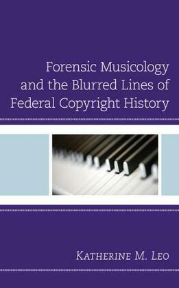 Forensic Musicology and the Blurred Lines of Federal Copyright History