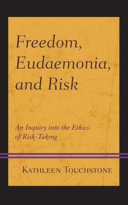 Freedom, Eudaemonia, and Risk
