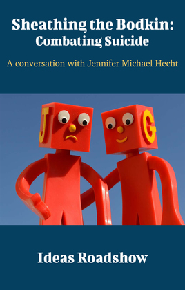 Sheathing the Bodkin: Combating Suicide - A Conversation with Jennifer Michael Hecht