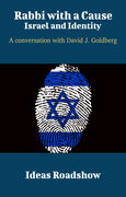 Rabbi with a Cause: Israel and Identity - A Conversation with David J. Goldberg