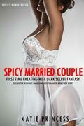 Spicy Married Couple – First Time Cheating Wife Dark Secret Fantasy