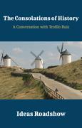 The Consolations of History - A Conversation with Teofilo Ruiz