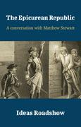 The Epicurean Republic - A Conversation with Matthew Stewart