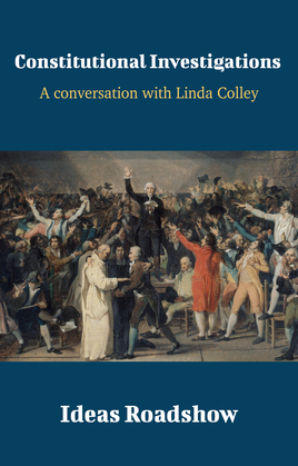 Constitutional Investigations - A Conversation with Linda Colley