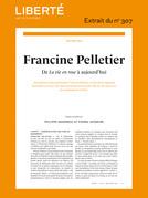 Revue Liberté  307 - Entretien - Francine Pelletier