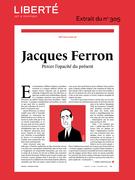 Revue Liberté 305 - Rétroviseur - Jacques Ferron