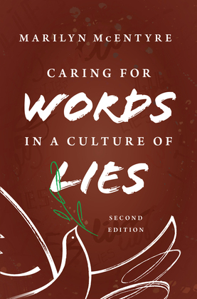 Caring for Words in a Culture of Lies, 2nd ed
