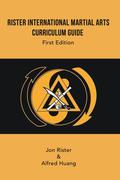 Rister International Martial Arts Curriculum Guide First Edition