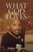 What God Loves