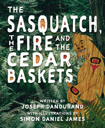 The Sasquatch, the Fire and the Cedar Baskets