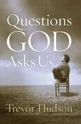 Questions God Asks Us