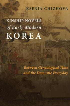 Kinship Novels of Early Modern Korea