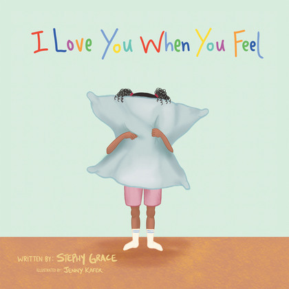 I Love You When You Feel