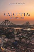 Calcutta: Dateline 1955