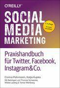 Social Media Marketing – Praxishandbuch für Twitter, Facebook, Instagram & Co.