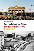 Von der Teilung zur Einheit. Deutschland 1945–1990