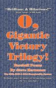 O, Gigantic Victory Trilogy!