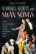 Scandals, Secrets and Swansongs