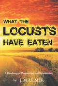 What the Locusts Have Eaten