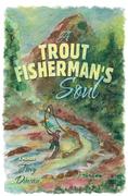 A Trout Fisherman's Soul