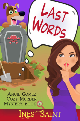 Last Words (Angie Gomez Cozy Murder Mystery, Book 1)