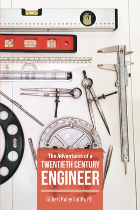 The Adventures of a Twentieth Century Engineer
