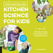 Little Learning Labs: Kitchen Science for Kids, abridged edition