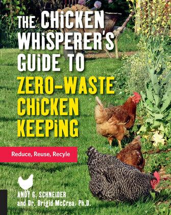 The Chicken Whisperer's Guide to Zero-Waste Chicken Keeping