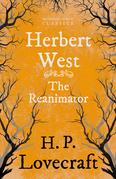 Herbert West–Reanimator (Fantasy and Horror Classics)