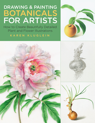 Drawing and Painting Botanicals for Artists