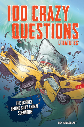 100 Crazy Questions: Creatures