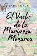 El Vuelo de la Mariposa Monarca