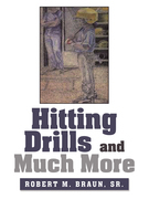 Hitting Drills and Much More