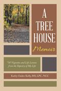A Tree House Memoir