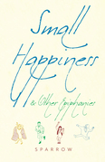 Small Happiness & Other Epiphanies