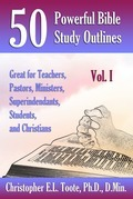 50 POWERFUL BIBLE STUDY OUTLINES, VOL. 1