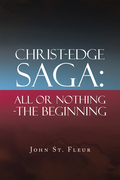 Christ-Edge Saga: All or Nothing-The Beginning