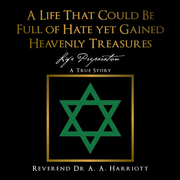 A Life That Could Be Full of Hate yet Gained Heavenly Treasures